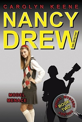 Model Menace: Book Two in the Model Mystery Trilogy (Nancy Drew (All New) Girl Detective #37) Cover Image