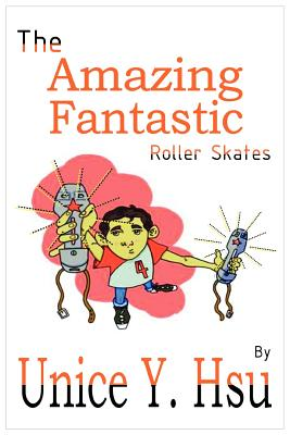 The Amazing Fantastic Roller Skates Cover Image
