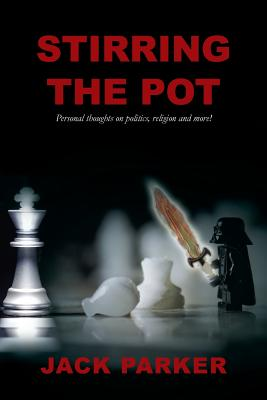 Stirring The Pot - Personal thoughts on politics, religion and more! Cover Image