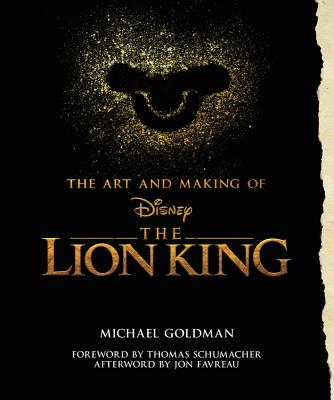 The Art and Making of The Lion King: Foreword by Thomas Schumacher, Afterword by Jon Favreau (Disney Editions Deluxe (Film)) Cover Image