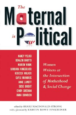 The Maternal Is Political: Women Writers at the Intersection of Motherhood and Social Change Cover Image