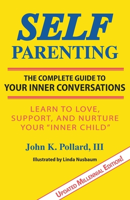 Self-Parenting: The Complete Guide to Your Inner Conversations Cover Image