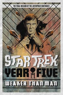 Star Trek: Year Five - Weaker Than Man (Book 3) Cover Image