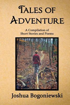 Tales of Adventure: A Compilation of Short Stories and Poems Cover Image