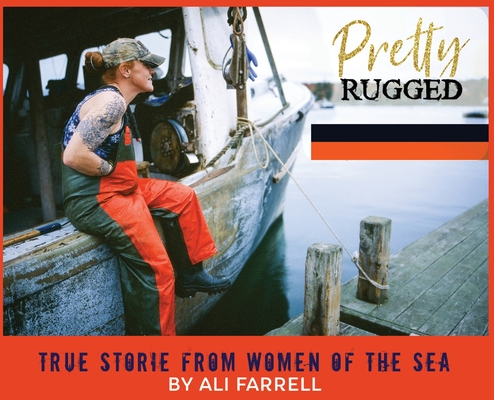 Pretty Rugged: True Stories From Women Of The Sea Cover Image