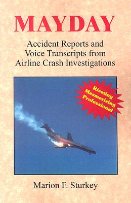 Mayday: Accident Reports and Voice Transcripts from Airline Crash Investigations Cover Image