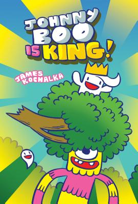 Johnny Boo is King (Johnny Boo Book 9) Cover Image