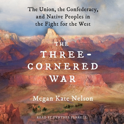 A Three-Cornered War: The Union, the Confederacy, and Native Peoples in the Fight for the West Cover Image