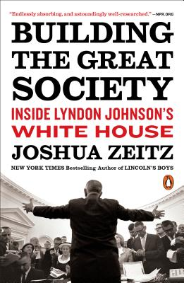 Building the Great Society: Inside Lyndon Johnson's White House Cover Image