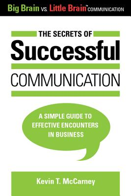 The Secrets of Successful Communication: A Simple Guide to Effective Encounters in Business Cover Image