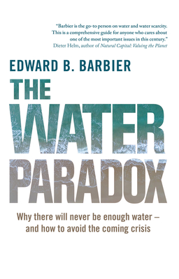 The Water Paradox: Overcoming the Global Crisis in Water Management Cover Image
