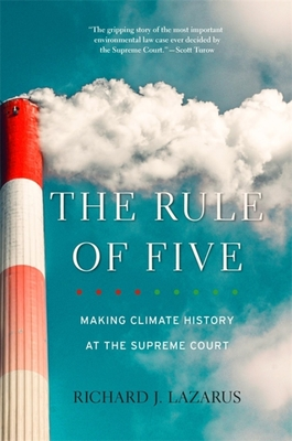 The Rule of Five: Making Climate History at the Supreme Court Cover Image
