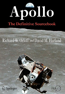 Apollo: The Definitive Sourcebook (Springer-Praxis Books in Space Exploration) Cover Image