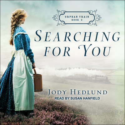 Searching for You (Orphan Train #3) Cover Image