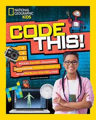 Code This!: Puzzles, Games, Challenges, and Computer Coding Concepts for the Problem Solver in You Cover Image