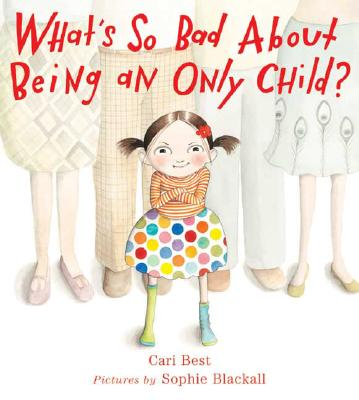 What's So Bad About Being an Only Child? Cover