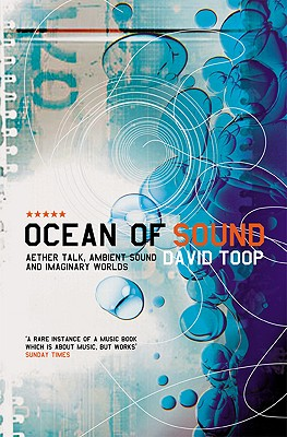 Ocean of Sound: Aether Talk, Ambient Sound and Imaginary Worlds (Five Star Title) Cover Image