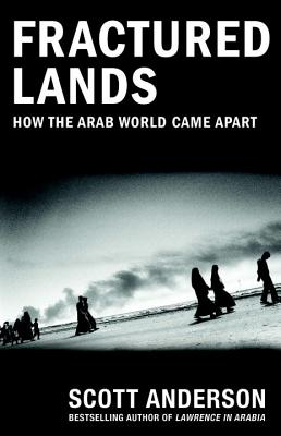 Fractured Lands: How the Arab World Came Apart Cover Image