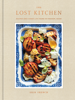 The Lost Kitchen: Recipes and a Good Life Found in Freedom, Maine: A Cookbook Cover Image