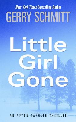 Little Girl Gone (Afton Tangler Thriller) Cover Image