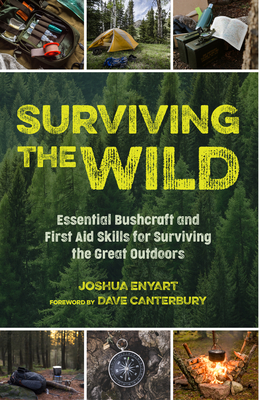 Surviving the Wild: Essential Bushcraft and First Aid Skills for Surviving the Great Outdoors Cover Image