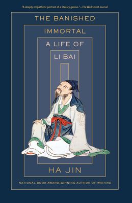 The Banished Immortal: A Life of Li Bai (Li Po) Cover Image