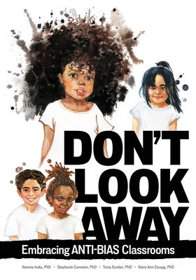 Don't Look Away: Embracing Anti-Bias Classrooms Cover Image