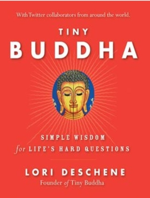 Tiny Buddha, Simple Wisdom for Life's Hard Questions Cover