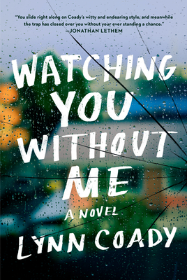 Watching You Without Me: A novel