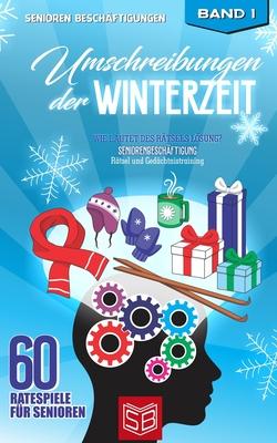 Umschreibungen der Winterzeit - Wie lautet des Rätsels Lösung?: Seniorenbeschäftigung Rätsel und Gedächtnistraining Cover Image
