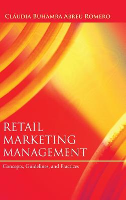 Retail Marketing Management: Concepts, Guidelines, and Practices Cover Image