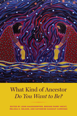 What Kind of Ancestor Do You Want to Be? Cover Image