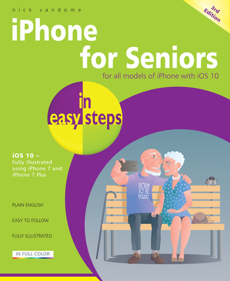 iPhone for Seniors in Easy Steps: Covers IOS 10 Cover Image