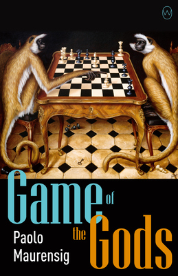 GAME OF THE GODS - By Paolo Maurensig, Anne Milano Appel (Translator)