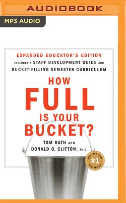 How Full Is Your Bucket? Educator's Edition: Positive Strategies for Work and Life Cover Image