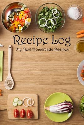 Recipe Log: My Best Homemade Recipes Cover Image
