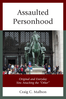 Assaulted Personhood: Original and Everyday Sins Attacking the