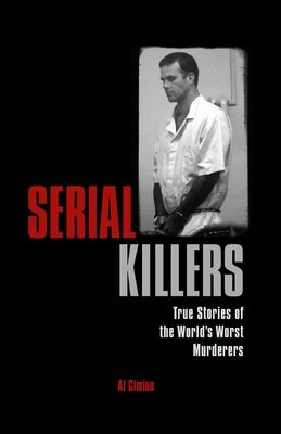 Serial Killers: True Stories of the World's Worst Murderers Cover Image