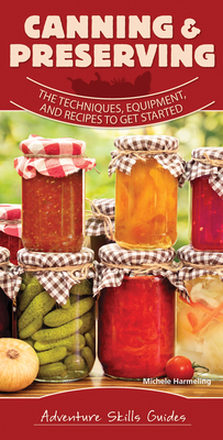 Canning & Preserving: The Techniques, Equipment, and Recipes to Get Started Cover Image