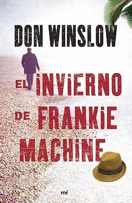 El Invierno de Frankie Machine = The Winter of Frankie Machine Cover Image