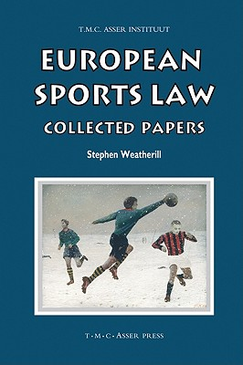 European Sports Law: Collected Papers (Asser International Sports Law) Cover Image