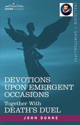 Cover for Devotions Upon Emergent Occasions and Death's Duel