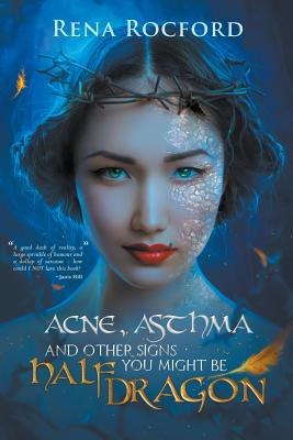 Acne, Asthma, and Other Signs You Might Be Half Dragon Cover