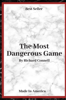 The Most Dangerous Game: ( Annotated ) By Richard Connell. Cover Image