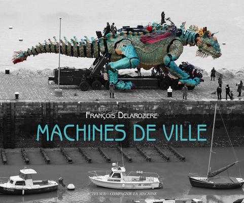 La Machine: Machines de Ville Cover Image