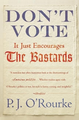 Don't Vote It Just Encourages the Bastards Cover Image