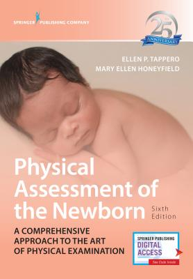 Physical Assessment of the Newborn: A Comprehensive Approach to the Art of Physical Examination Cover Image