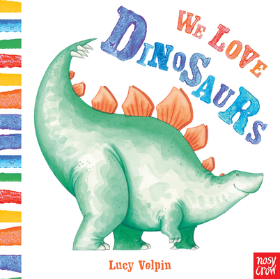 We Love Dinosaurs Cover Image