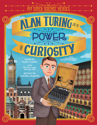 Alan Turing and the Power of Curiosity Cover Image