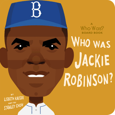 Who Was Jackie Robinson?: A Who Was? Board Book (Who Was? Board Books) Cover Image